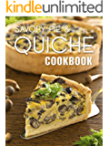 The Savory Pie & Quiche Cookbook: The 50 Most Delicious Savory Pie & Quiche Recipes (Recipe Top 50's Book 85)