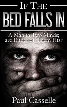 If The Bed Falls In (Bedfellows thriller series Book 1) by [Casselle, Paul]