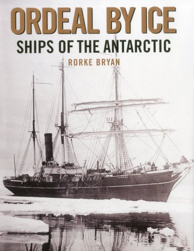 Ordeal by Ice: Ships of the Antarctic pdf epub