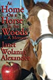 img - for At Home On a Horse in the Woods: A Memoir book / textbook / text book
