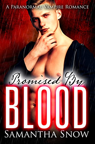 Promised By Blood: A Paranormal Vampire Romance by [Snow, Samantha]