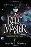Relic Master Part 1, Catherine Fisher, 0142426873