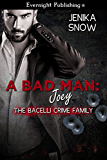 A Bad Man: Joey (The Bacelli Crime Family Book 1)