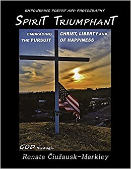 Book Spirit Triumphant: Embracing Christ, Liberty and the Pursuit of Happiness