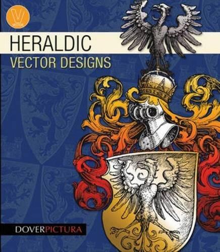 - Heraldic Vector Designs (Dover Pictura Electronic Clip Art)
