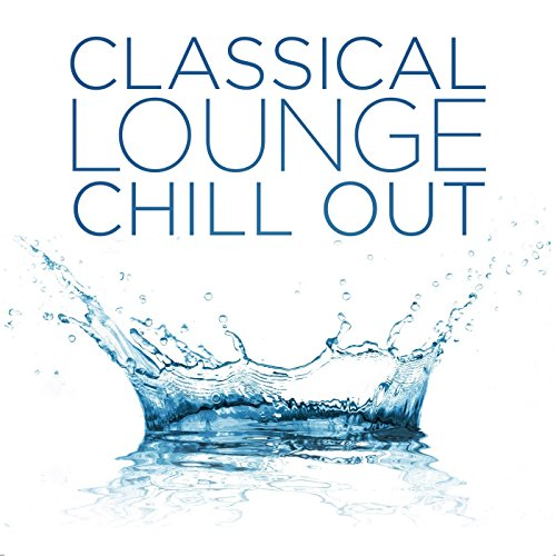 Classical Lounge: Chill Out