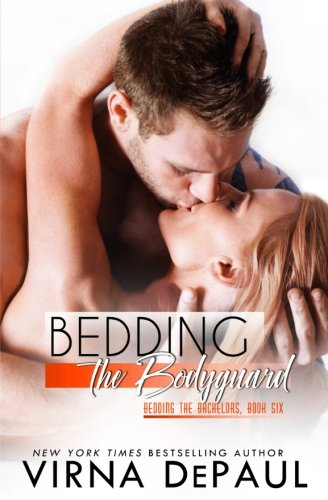 Bedding The Bodyguard (Bedding the Bachelors) (Volume 6)