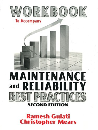 Workbook To Accompany Maintenance   Reliability Best Practices