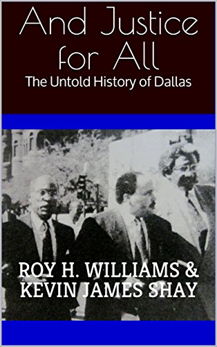 And Justice for All: The Untold History of Dallas