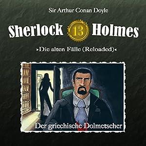 Der griechische Dolmetscher (Sherlock Holmes - Die alten Fälle 13 [Reloaded]) Hörspiel