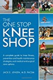 The One Stop Knee Shop, Jack E. Jensen, 141965196X