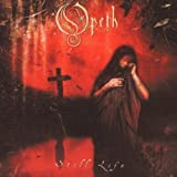 Still Life [Digipak] by Opeth (2003-03-12)