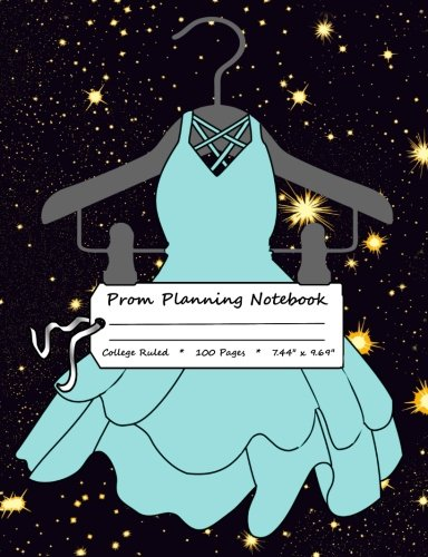 Prom Planning Notebook: Teal Prom Dress with Starry Background, Blank notebook, College Ruled, 100 pages, 7.44