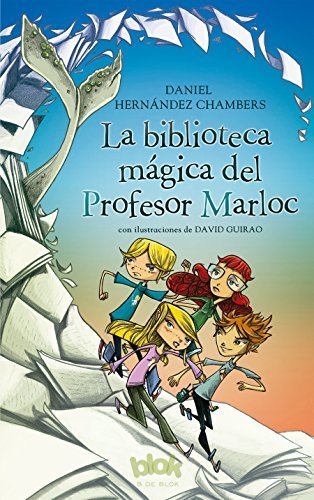 La biblioteca mágica del Profesor Marloc / The Magic Library (Spanish Edition) by B DE BLOCK