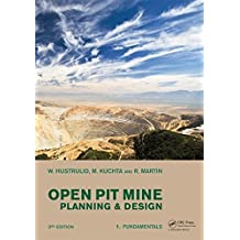 Open Pit Mine Planning and Design, Two Volume Set & CD-ROM Pack, Third Edition 3rd edition by Hustrulid, William A., Kuchta, Mark, Martin, Randall K. (2013) Paperback