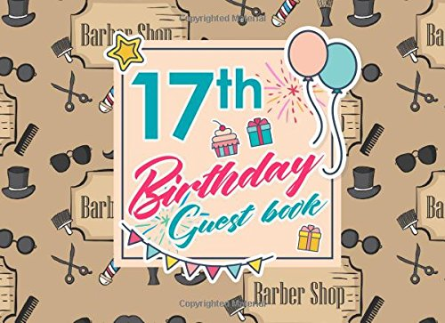 17th Birthday Guest Book: Blank Guest Book Birthday, Guest Sign In Book Blank, Guest Book For Birthday Party, Party Guest Book, Cute Barbershop Cover (Volume 87) pdf