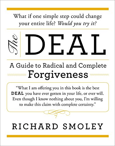 The Deal: A Guide to Radical and Complete Forgiveness