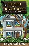 Death of a Dead Man (Juniper Grove Cozy Mystery) (Volume 1)