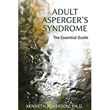 Adult Asperger's Syndrome: The Essential Guide