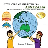 If you were me and lived in... Australia: A Child's Introduction to Cultures around the World (Volume 8)