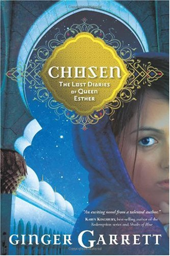 Chosen: The Lost Diaries of Queen Esther (Lost Loves of the Bible) by David C. Cook