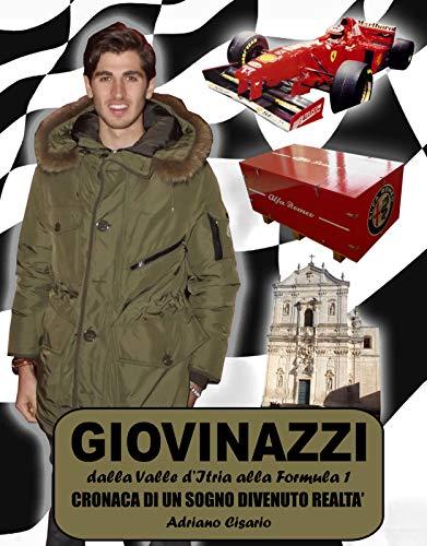 Giovinazzi: dalla Valle d'Itria alla Formula 1. Cronaca di un sogno divenuto realtà  por Adriano Cisario