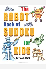 The Robot Book of SUDOKU for Kids: 180 Easy Puzzles (Kids Puzzle Books Plus) Paperback