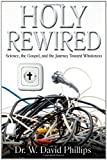 Holy Rewired, W. David Phillips, 0982571917
