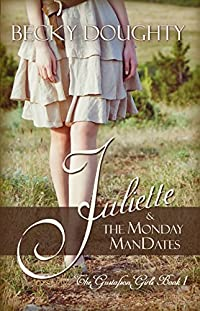 Juliette And The Monday Mandates by Becky Doughty ebook deal
