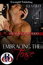 Embracing the Tease (The Black Rose Book 3)