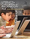 Literacy for Children in an Information Age: Teaching Reading, Writing, and Thinking (What's New in Education)
