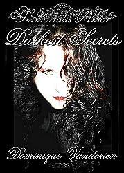 Immortalis Amor, Darkest Secrets