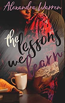 The Lessons We Learn (FWB Book 2) by [Warren, Alexandra]