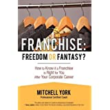 Franchise: Freedom or Fantasy?