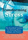 Transforming Stress: The Heartmath Solution for Relieving Worry, Fatigue, and Tension