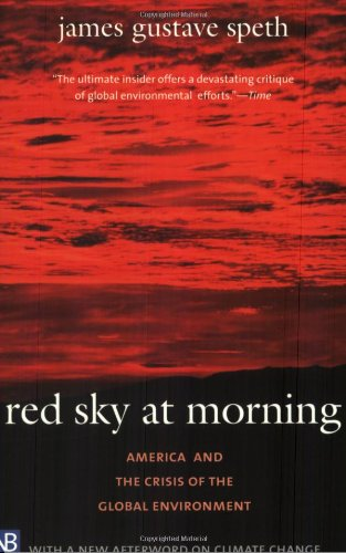 Red Sky at Morning: America and the Crisis of the Global Environment, Second Edition (Yale Nota Bene)