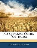 Ad Spinozae Opera Posthum, Jan Hendrik Leopold, 1141475723