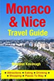 Monaco & Nice Travel Guide - Attractions, Eating, Drinking, Shopping & Places To Stay