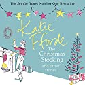 The Christmas Stocking and Other Stories Audiobook by Katie Fforde Narrated by Jilly Bond