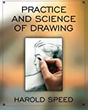 The Practice and Science of Drawing, Harold Speed, 1619492377