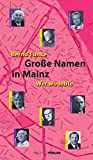 Große Namen in Mainz: Wer wo lebte