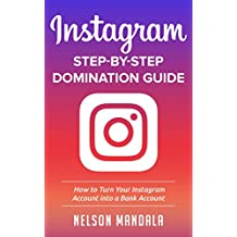 Instagram: How to Turn Your Instagram Account into a Bank Account, Gain 1 Million Followers And Build Your Brand (Instagram, Social Media, Social Media Marketing, Influencer Marketing)