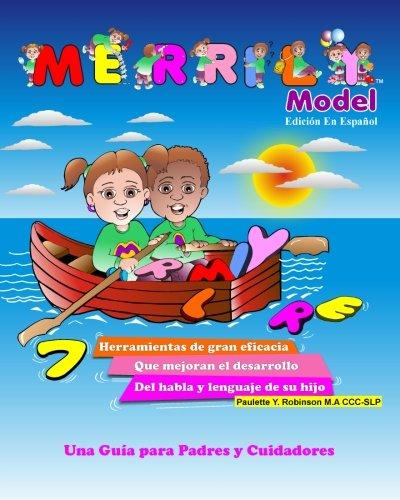 2: MERRILY Model: Edición En Español: 7 herramientas de gran eficacia que mojoran el desarrollo del habla de su hijo (Spanish Edition)