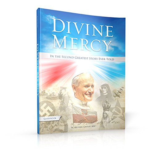 - Divine Mercy in the Second Greatest Story Ever Told: Guidebook