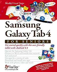 Samsung Galaxy Tab 4 for Seniors: Get Started Quickly with This User-Friendly Tablet with Android 4.4 (Computer Books for Seniors series)