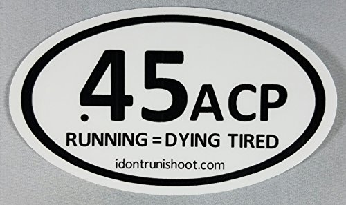 45 acp bumper stickers - 5