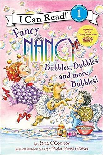 Fancy Nancy: Bubbles, Bubbles, and More Bubbles! (I Can Read Level ...