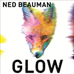 Glow | Ned Beauman