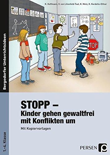Stopp - Kinder gehen gewaltfrei mit Konflikten um: 1. bis 4. Klasse
