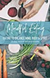 img - for Mindful Eating: Eating to Balance Mind, Body & Spirit book / textbook / text book